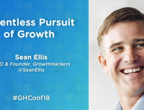 Relentless Pursuit of Growth – Growth Hacking Strategies for 2018 from Sean Ellis